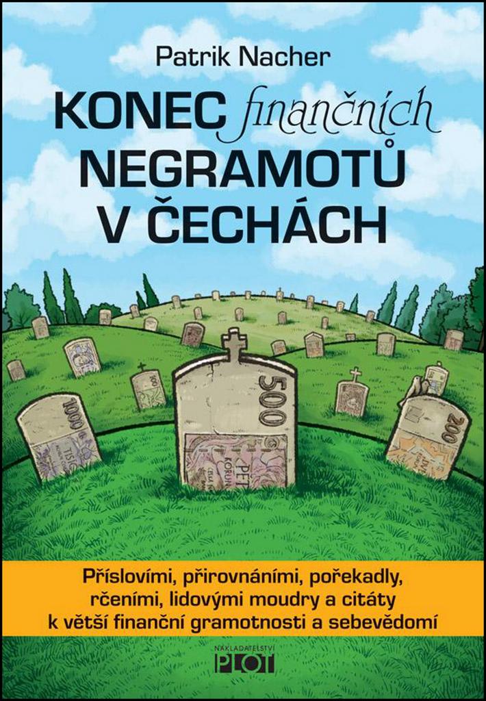 Konec finančních negramotů v Čechách - Patrik Nacher