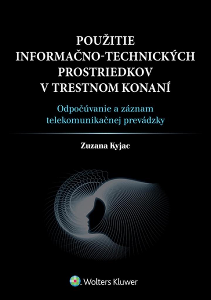 Použitie informačno-technických prostriedkov v trestnom konaní - Zuzana Kyjac