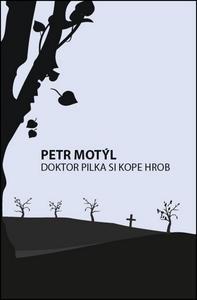 Obrázok Doktor Pilka si kope hrob