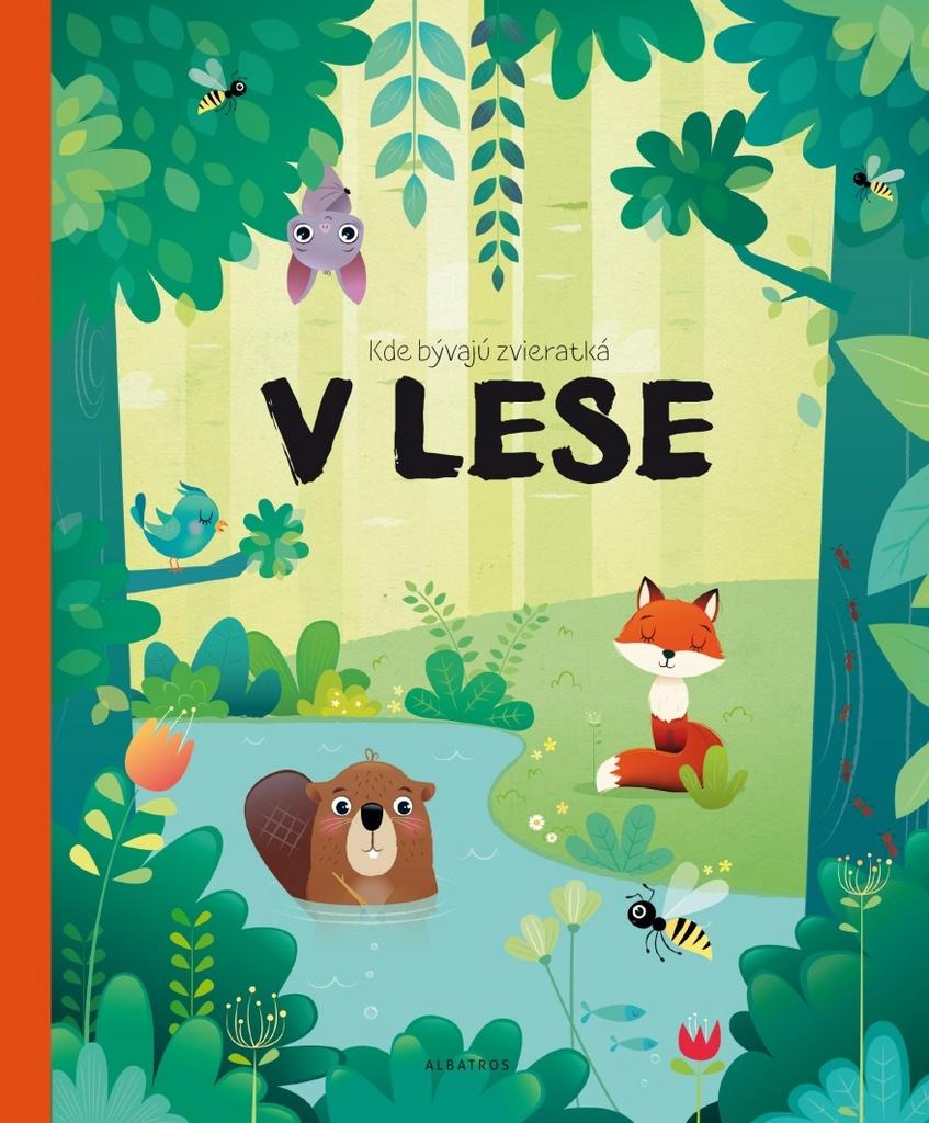 Kde bývajú zvieratká v lese - Pavla Hanáčková