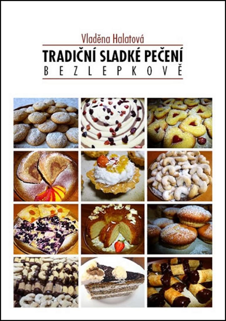 Tradiční sladké pečení bezlepkově - Vladěna Halatová