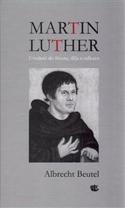 Obrázok Martin Luther Uvedení do života, díla a odkazu
