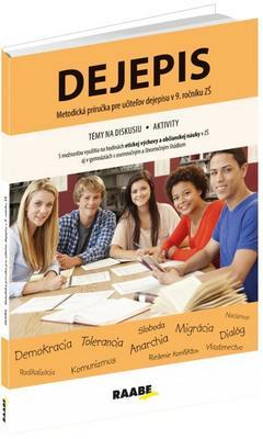 Dejepis Metodická príručka pre učiteľov dejepisu v 9. ročníku ZŠ
