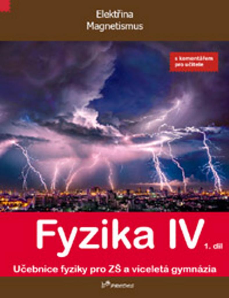 Fyzika IV 1.díl s komentářem pro učitele - Mgr. Lukáš Richterek Ph.D., RNDr. Roman Kubínek CS