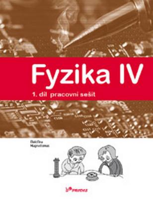 Fyzika IV 1.díl pracovní sešit