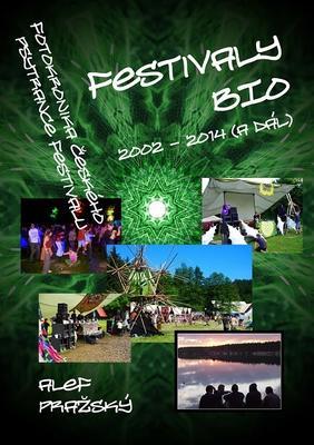 Festivaly BIO - 2002 - 2014 (a dál)