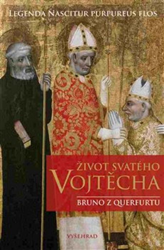 Život svatého Vojtěcha - Bruno z Querfurtu