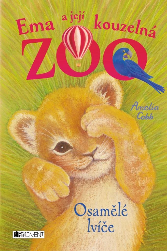 Ema a její kouzelná zoo Osamělé lvíče - Amelia Cobb