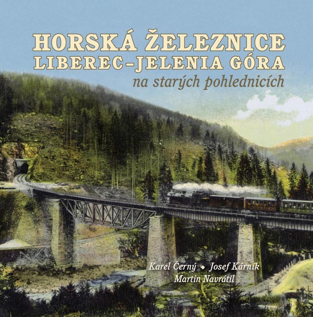 Horská železnice Liberec - Karel Černý, Josef Kárník, Martin Navrátil