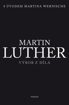 Martin Luther Výbor z díla