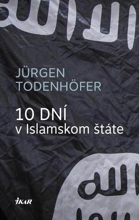 10 dní v Islamskom štáte - Jürgen Todenhöfer
