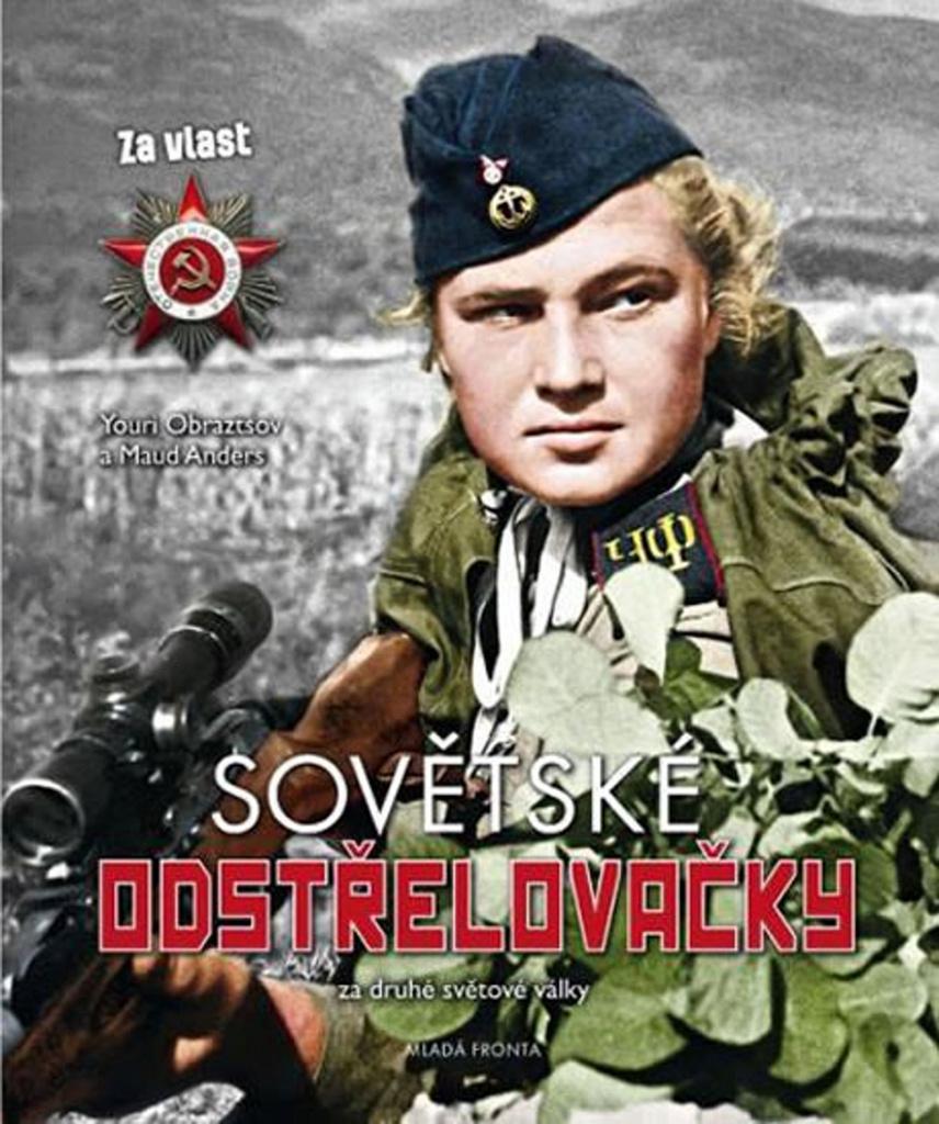Sovětské odstřelovačky v druhé světové válce - Maud Anders, Youri Obraztsov