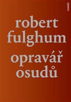 Opravář osudů - Robert Fulghum