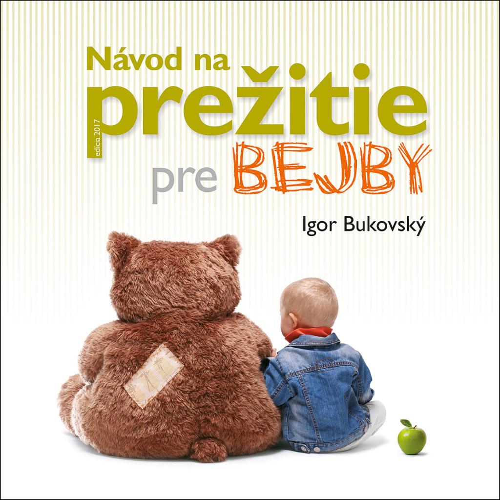 Návod na prežitie pre bejby - MUDr. Igor Bukovský PhD.