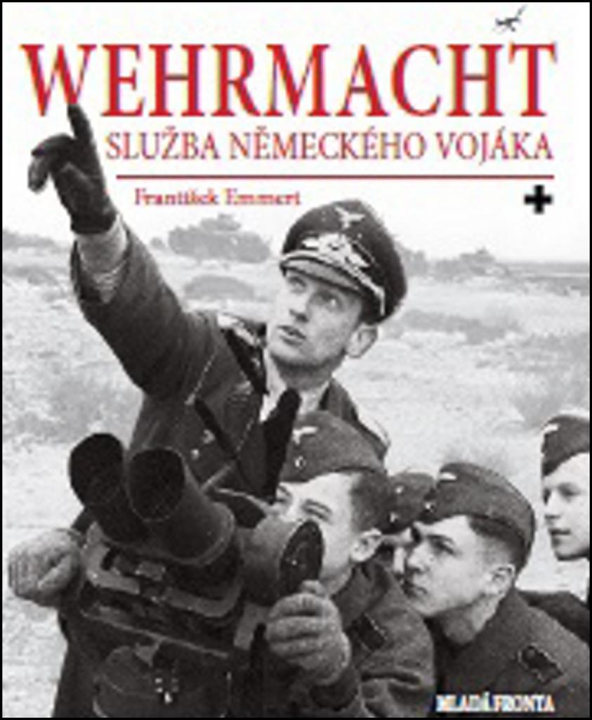 Wehrmacht - František Emmert