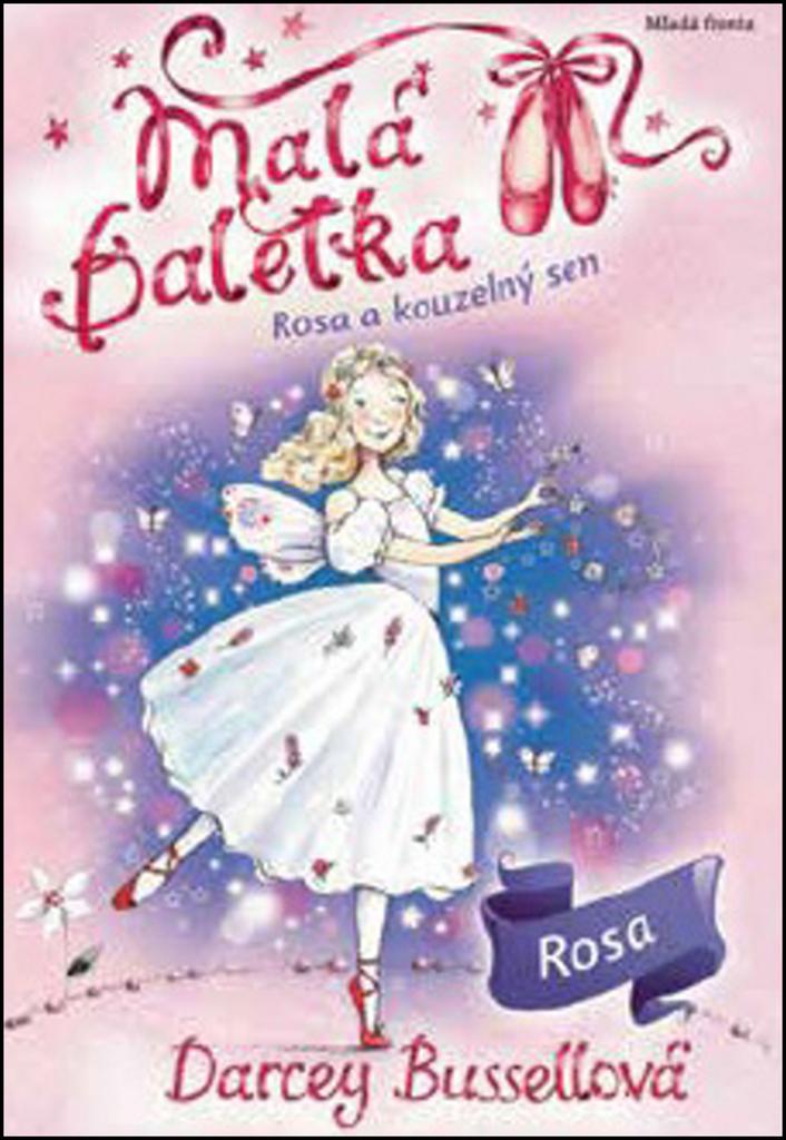 Malá baletka Rosa a kouzelný sen - Darcey Bussellová