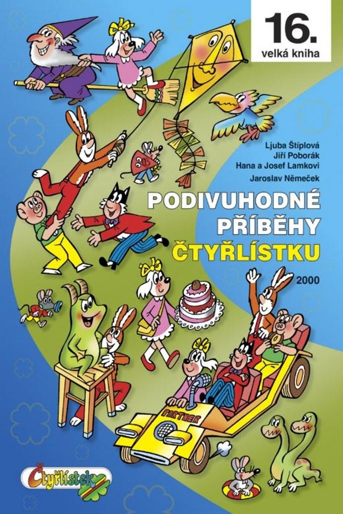 Podivuhodné příběhy Čtyřlístku (16. velká kniha) - Jiří Poborák, Hana Lamková, Josef Lamka, Ljuba Štiplová