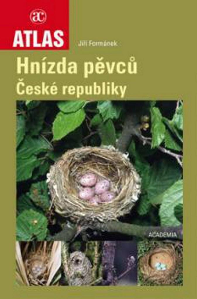 Atlas Hnízda pěvců České republiky - Jiří Formánek