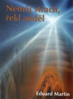 Neměj strach, řekl anděl