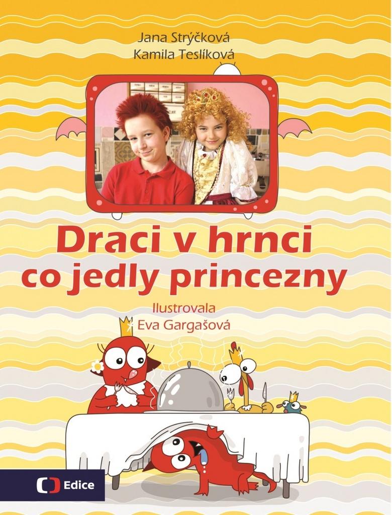 Draci v hrnci Co jedly princezny - Jana Strýčková, Kamila Teslíková