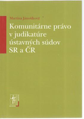 Komunitárne právo v judikatúre ústavných súdov SR a ČR