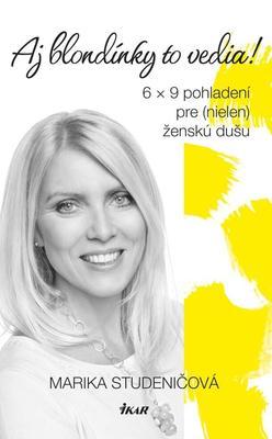 Aj blondínky to vedia! 6 x 9 pohladení pre (nielen) ženskú dušu