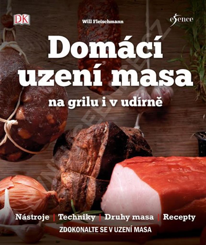 Domácí uzení masa na grilu i v udírně - Will Fleischman