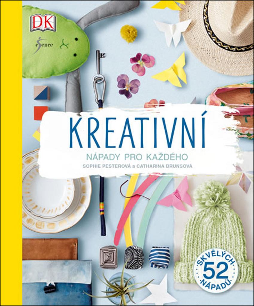 Kreativní nápady pro každého - Catharina Brunsová, Sophie Pesterová