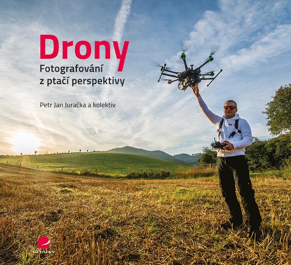 Drony - fotografování z ptačí perspektivy - Petr Jan Juračka