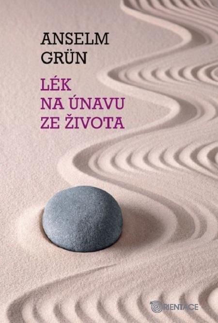 Lék na únavu ze života - Anselm Grün