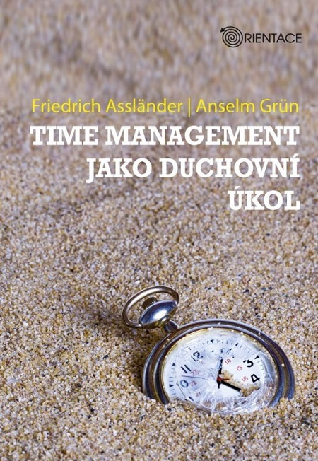 Time management jako duchovní úkol - Friedrich Assländer
