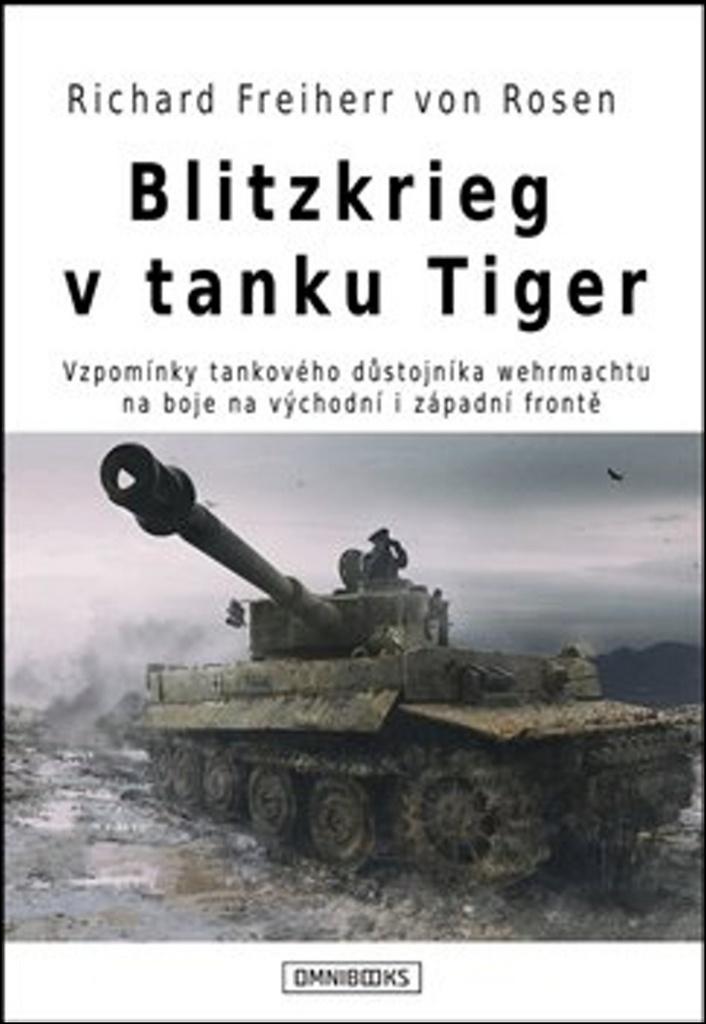 Blitzkrieg v tanku Tiger - Richard Freiherr von Rosen