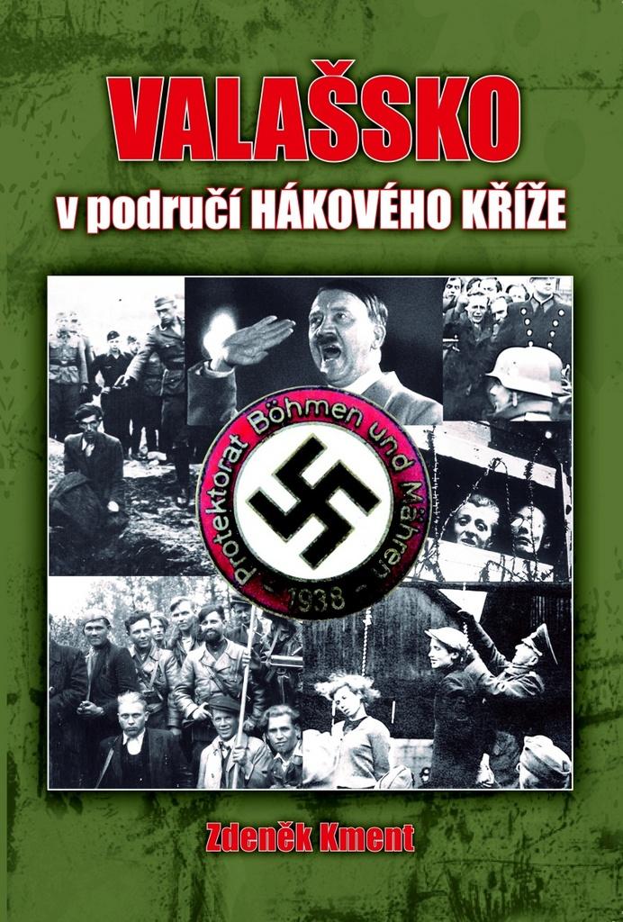 Valašsko v područí hákového kříže - PhDr. Zdeněk Kment