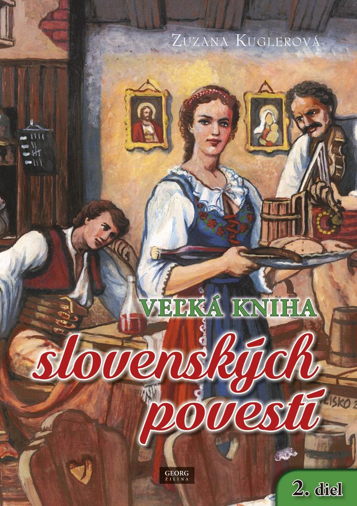 Veľká kniha slovenských povestí - Zuzana Kuglerová