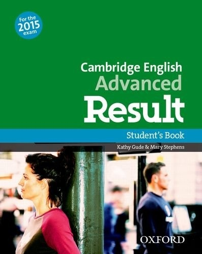Cambridge English Advanced Result Student´s Book - Kathy Gude