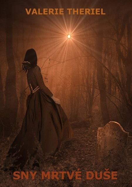 Sny mrtvé duše - Valerie Theriel