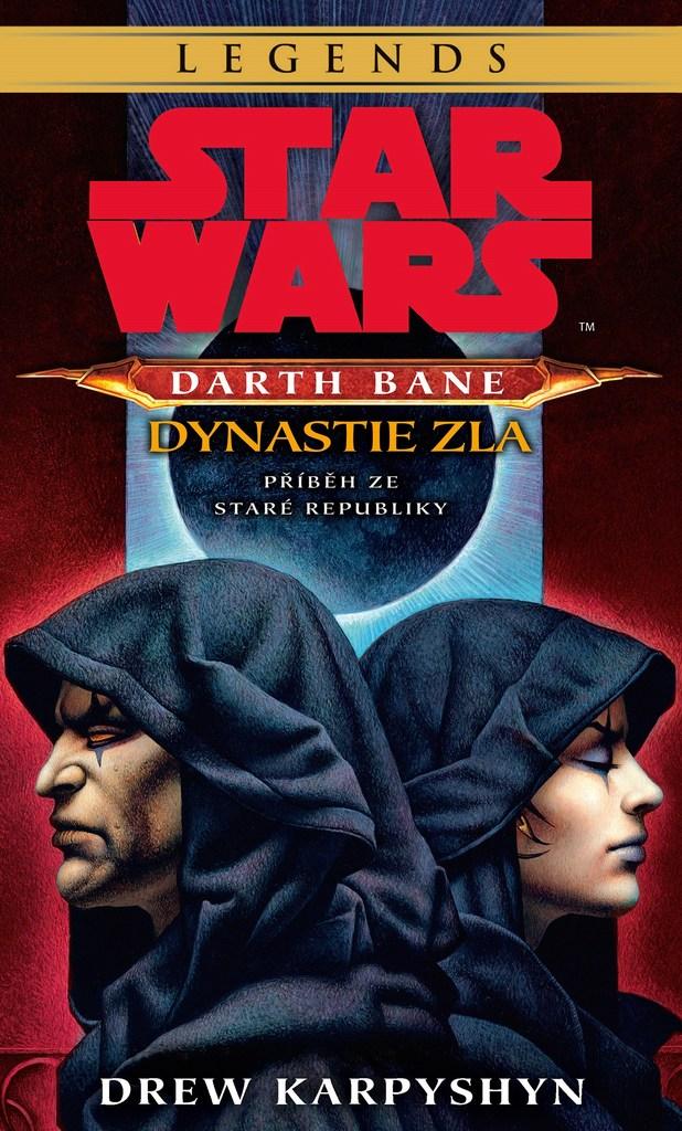 STAR WARS Darth Bane 3. Dynastie zla - Drew Karpyshyn