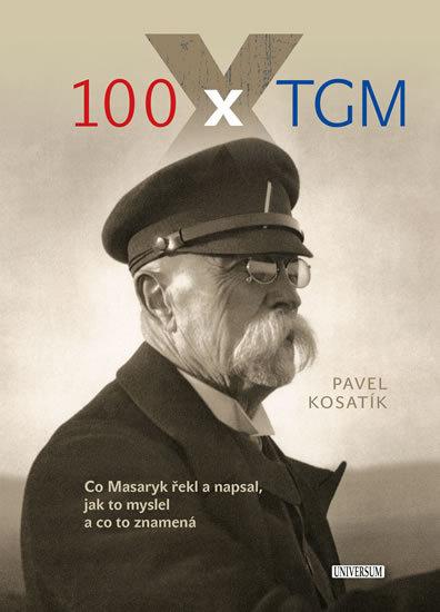 100 x TGM (T.G. Masaryk) - Pavel Kosatík