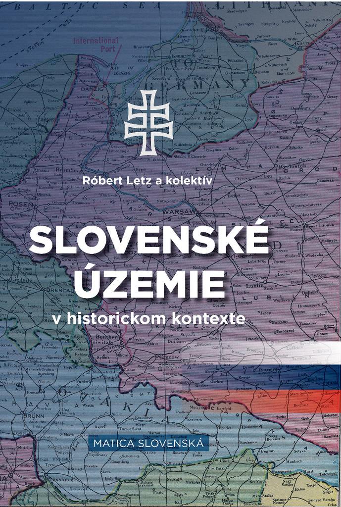 Slovenské územie v historickom kontexte - Róbert Letz