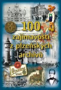 Obrázok 100 zajímavostí z plzeňských archivů