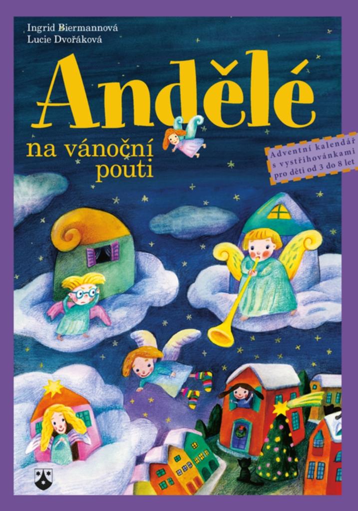 Andělé na vánoční pouti - Lucie Dvořáková, Ingrid Biermannová