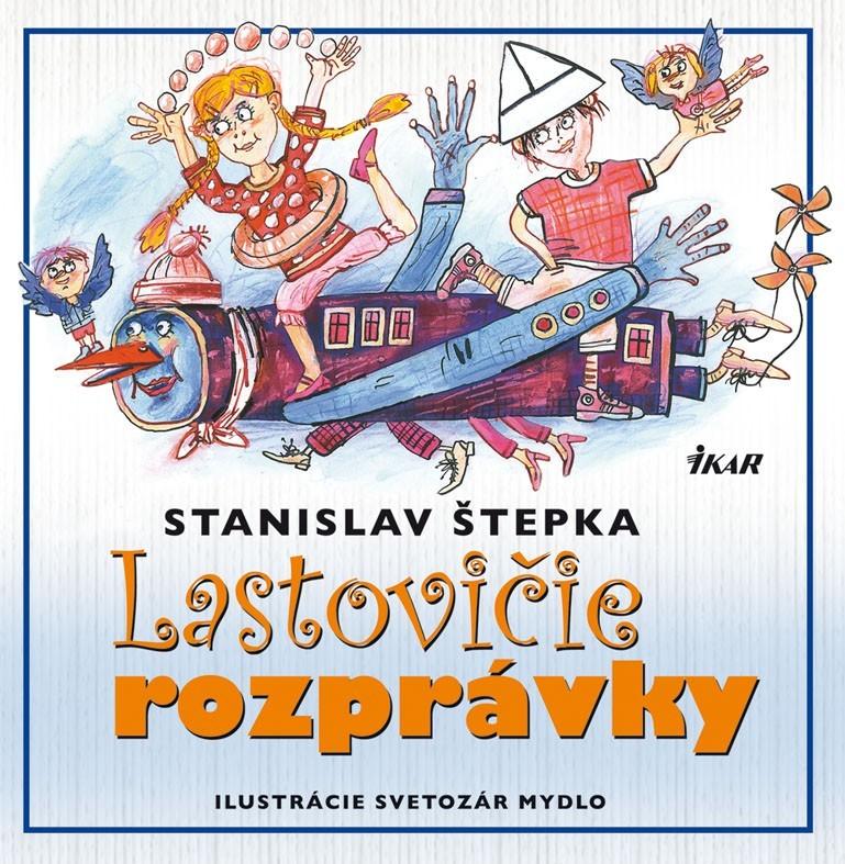 Lastovičie rozprávky - Stanislav Štepka
