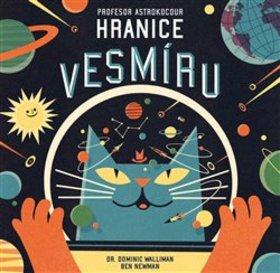 Profesor Astrokocour Hranice vesmíru - Dominic Walliman