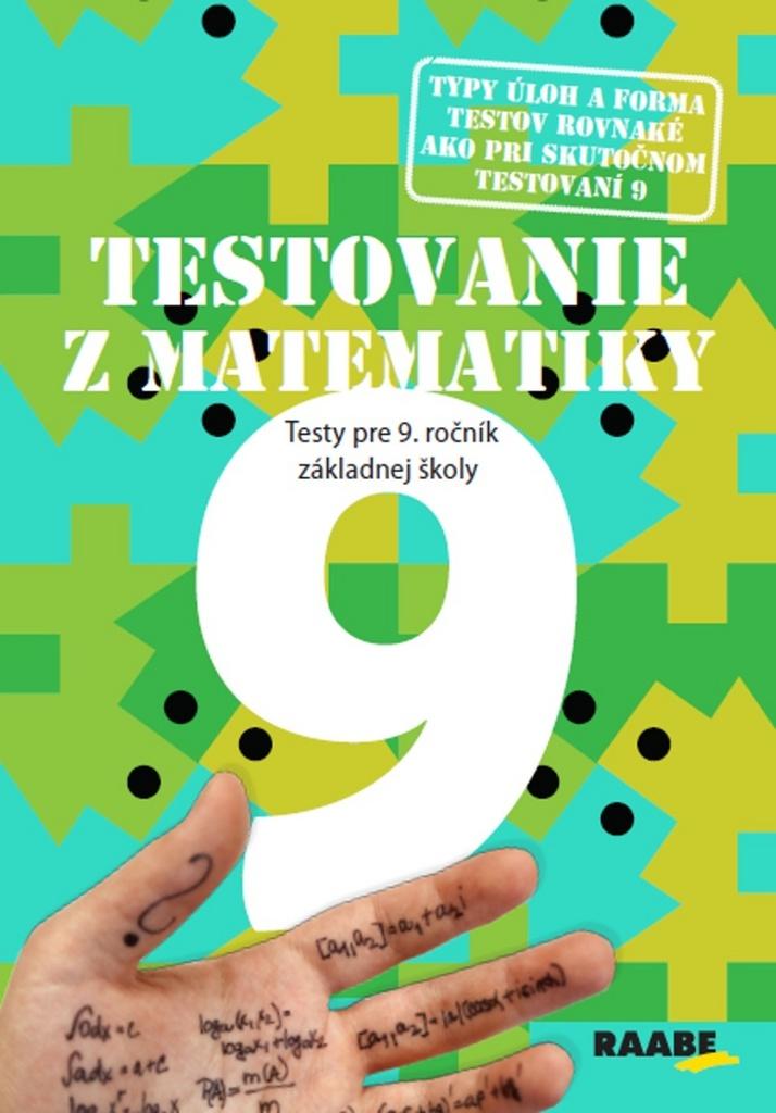 Testovanie z matematiky 9 - Mgr. Pavol Kelecsényi, PaedDr. ThDr. Ing. Terézia Žigová PhD.