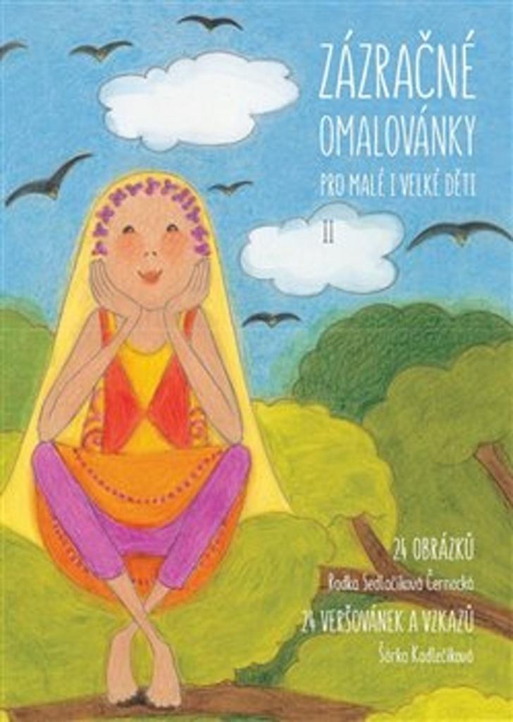 Zázračné omalovánky pro malé i velké děti II - Šárka Kadlečíková