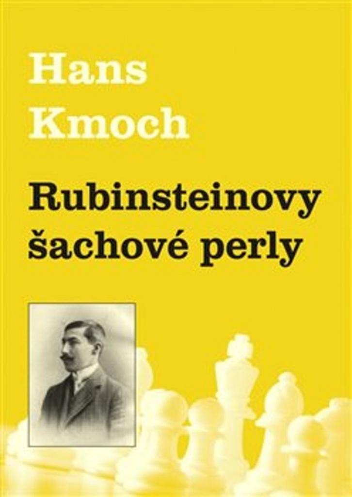 Rubinsteinovy šachové perly - Hans Kmoch