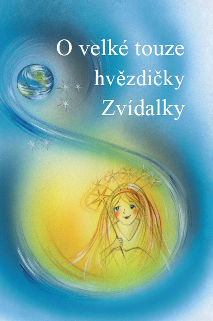 O velké touze hvězdičky Zvídalky - Marie Adamovská