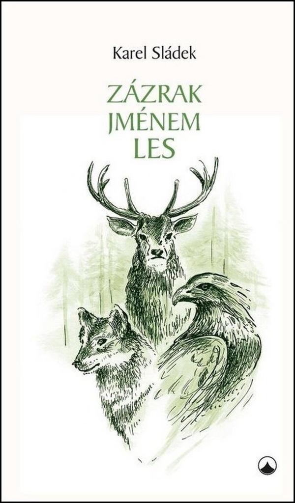 Zázrak jménem les - Karel Sládek