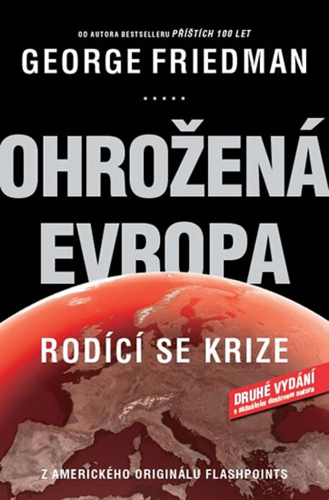Ohrožená Evropa Rodící se krize - George Friedman