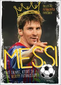 Obrázok Messi Malý chlapec, ktorý sa stal veľkým futbalistom